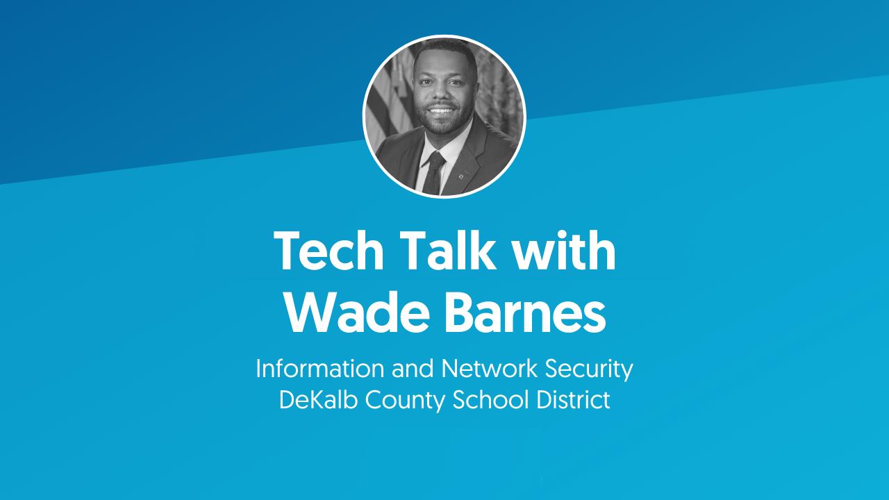 Tech Talk with Wade Barnes Thumbnail Image