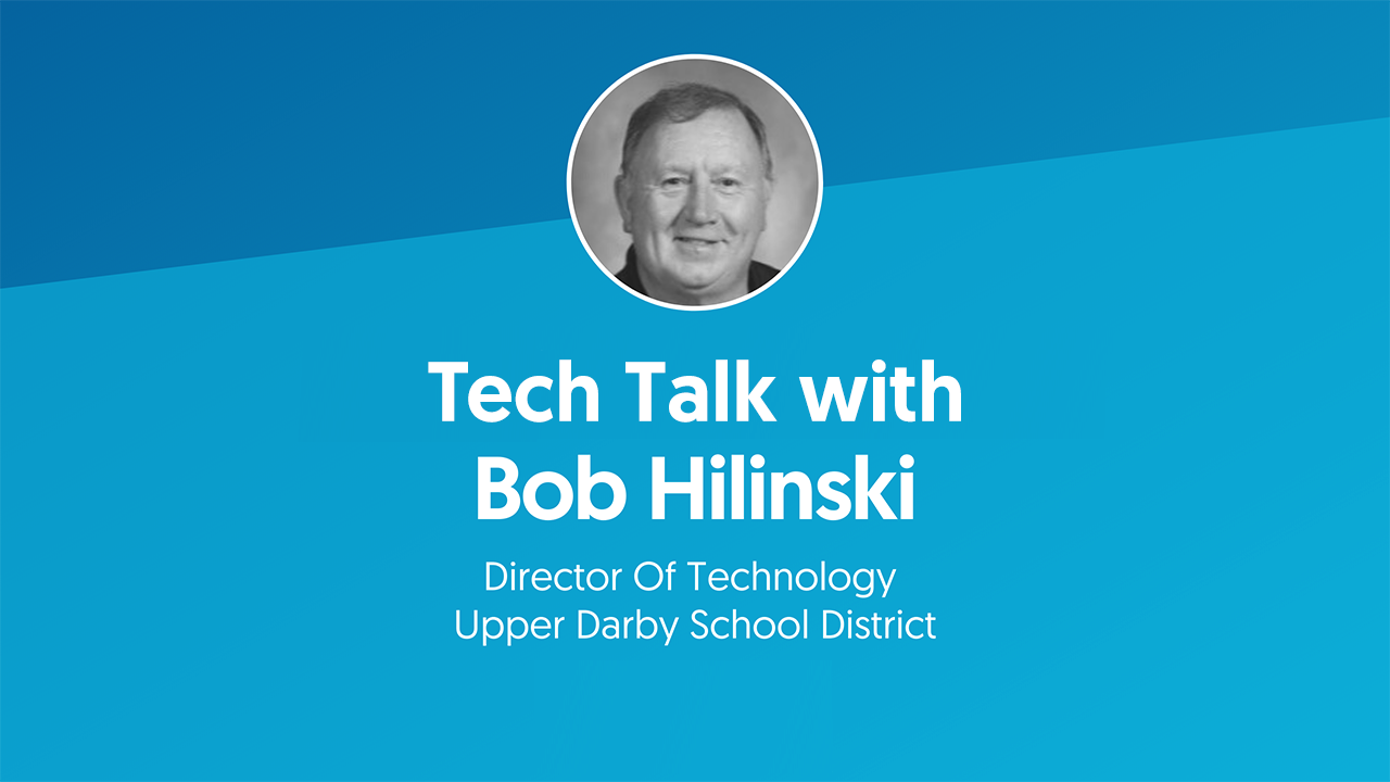 Tech Talk with Bob Hilinski from Upper Darby School District Title Screen