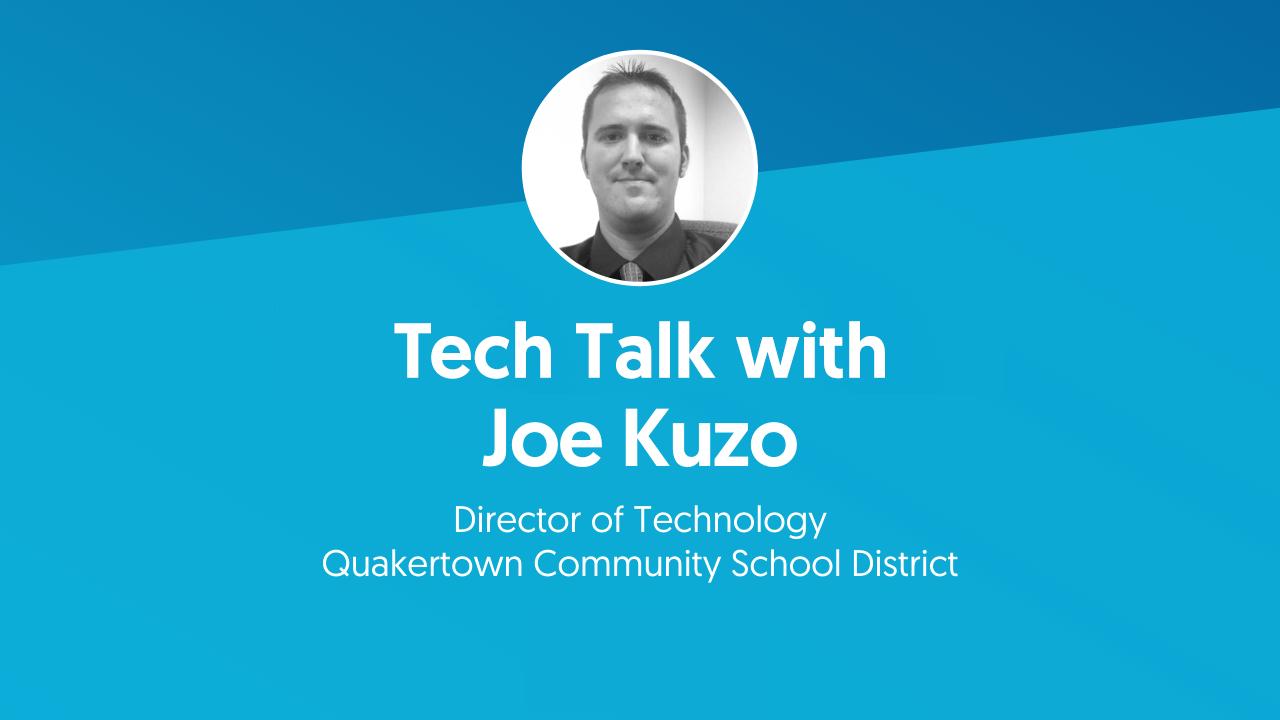 Tech Talk with Joe Kuzo