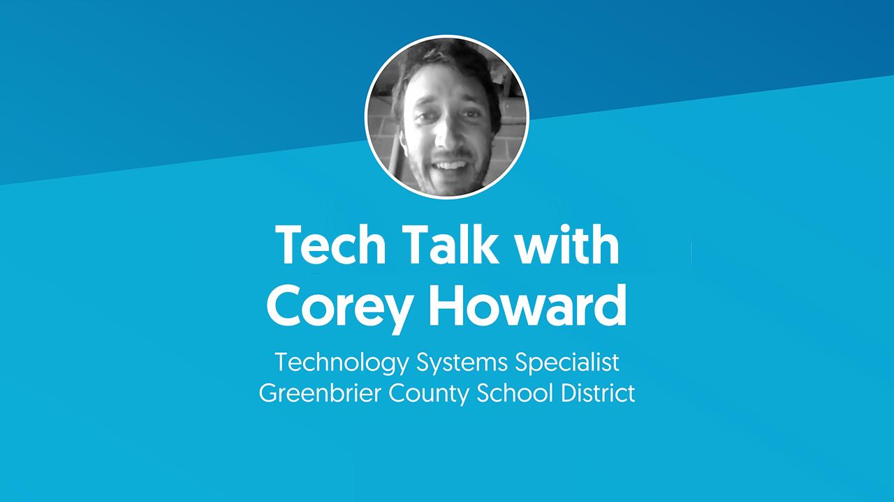 Tech Talk Video for Corey Howard